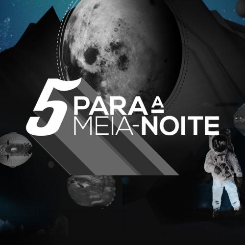 5 Para a Meia Noite